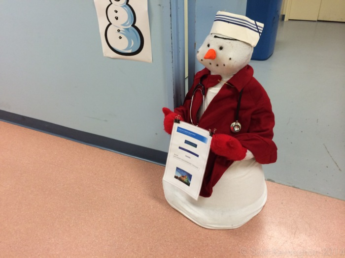 Nurse snow-man was here to inform.